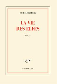 Muriel Barbery la vie des elfes